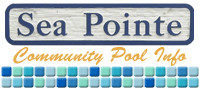 Click for Sea Pointe Community Pool Information